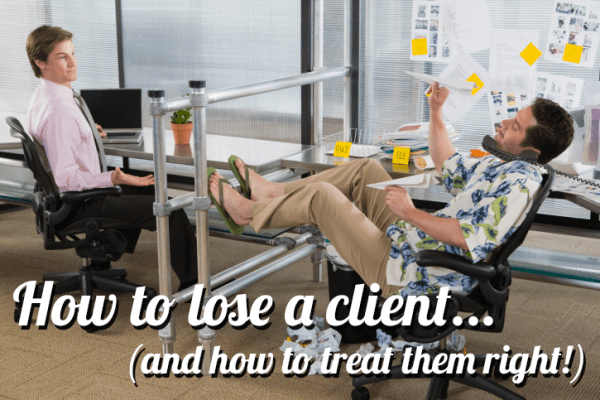 How to Lose a Client