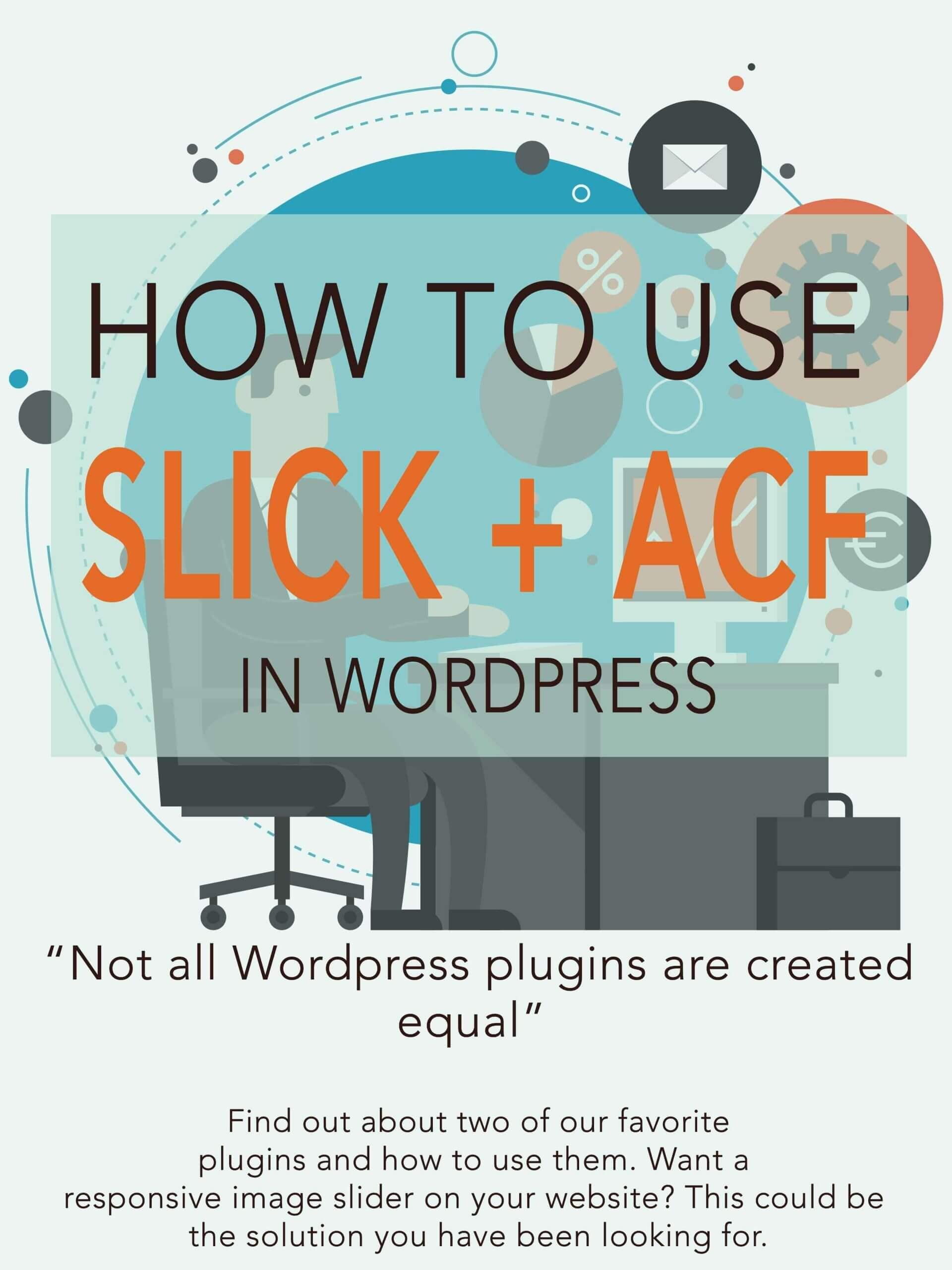Blogpost - How to Use Slick and Advanced Custom Fields in Wordpress