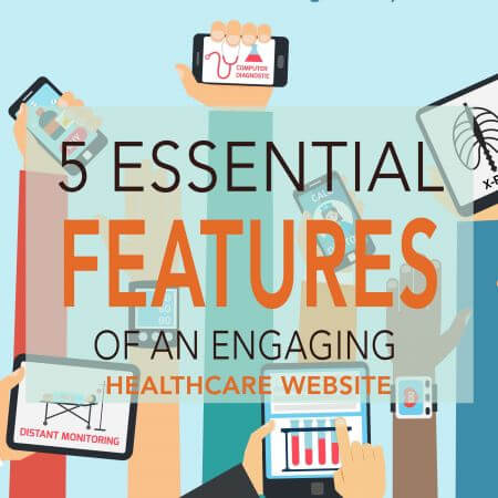 Blogpost - 5 Essential Features of an Engaging Healthcare Website