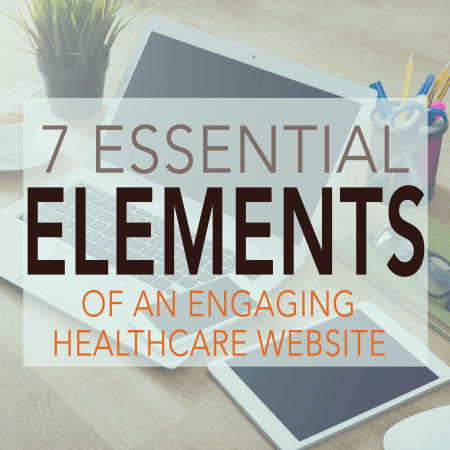 Blogpost- 7 essential elements of an engaging healthcare website