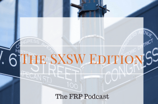 The FRP Podcast – SXSW Edition