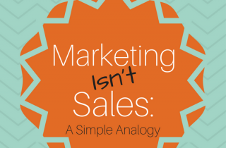 Marketing isn't sales: An easy analogy