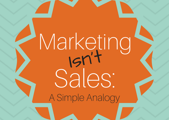 Marketing isn't sales