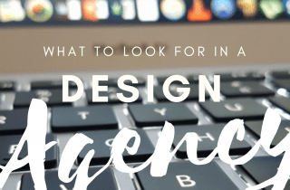 What to look for when choosing your design agency