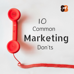 10 Common Marketing Don'ts