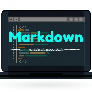 What's Markdown good for?