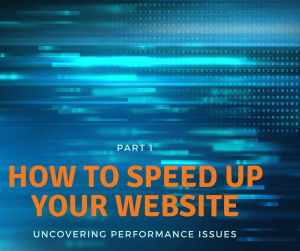 How to speed up your website – Part I: Uncovering performance issues