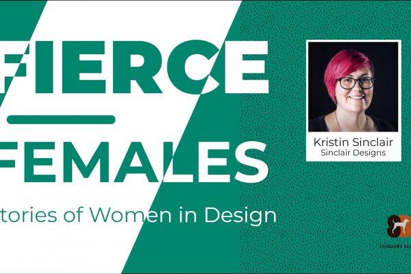 Fierce Females: Stories of Women in Design